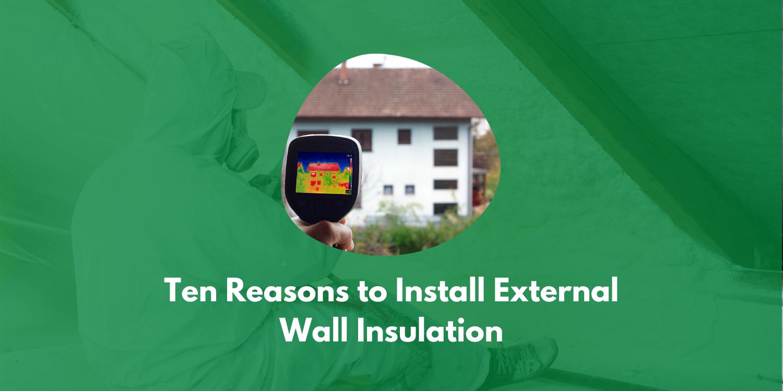 Ten Reasons To Install External Wall Insulation