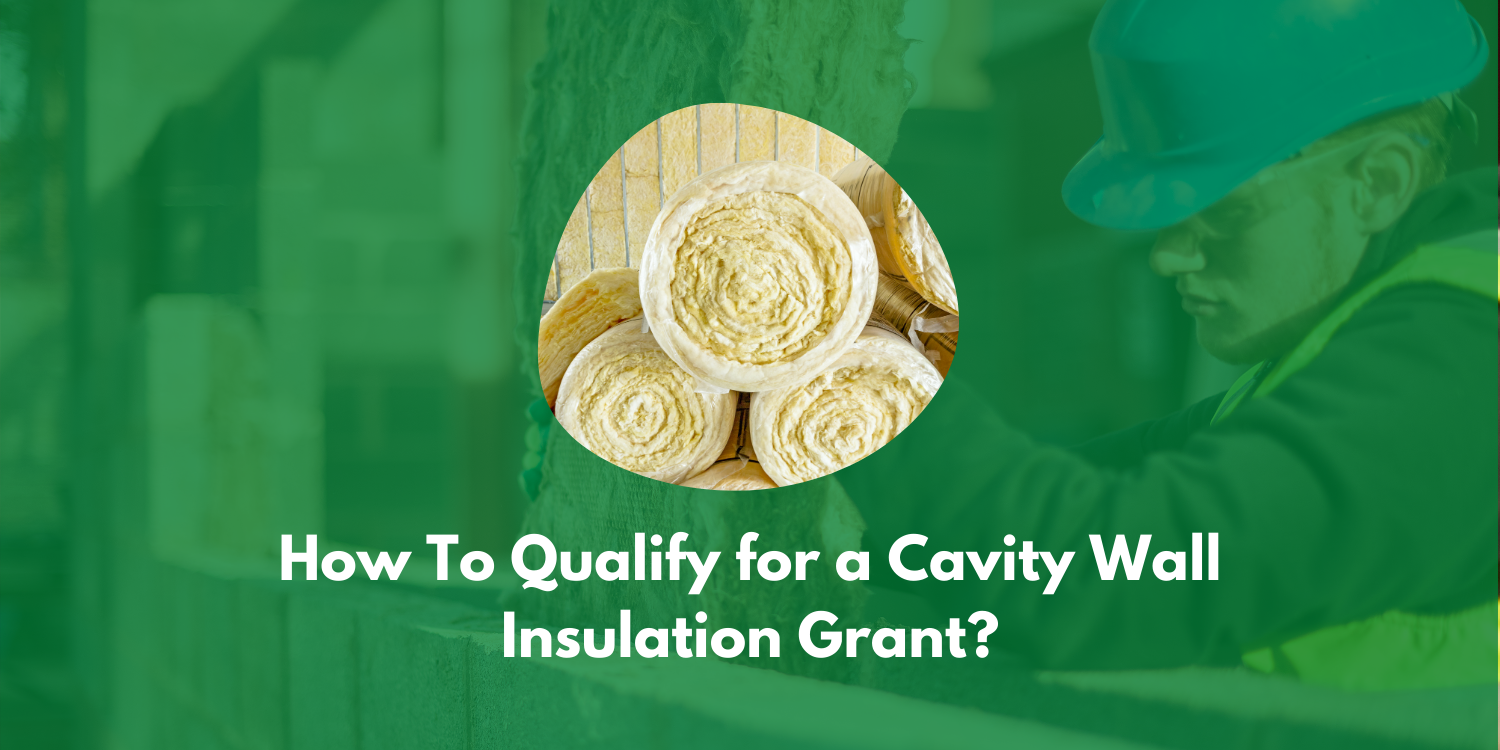 How To Qualify For A Cavity Wall Insulation Grant_